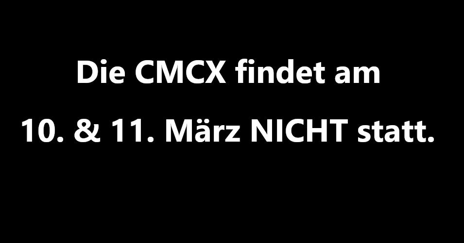 ⚠️ WICHTIG: Die CMCX 2020 findet am 10./11. März NICHT statt