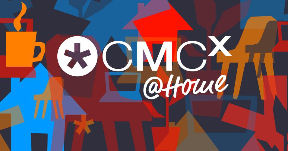 🏠 CMCX@Home: Das ist die neue virtuelle Event-Reihe mit den Top-Speaker*innen der CMCX